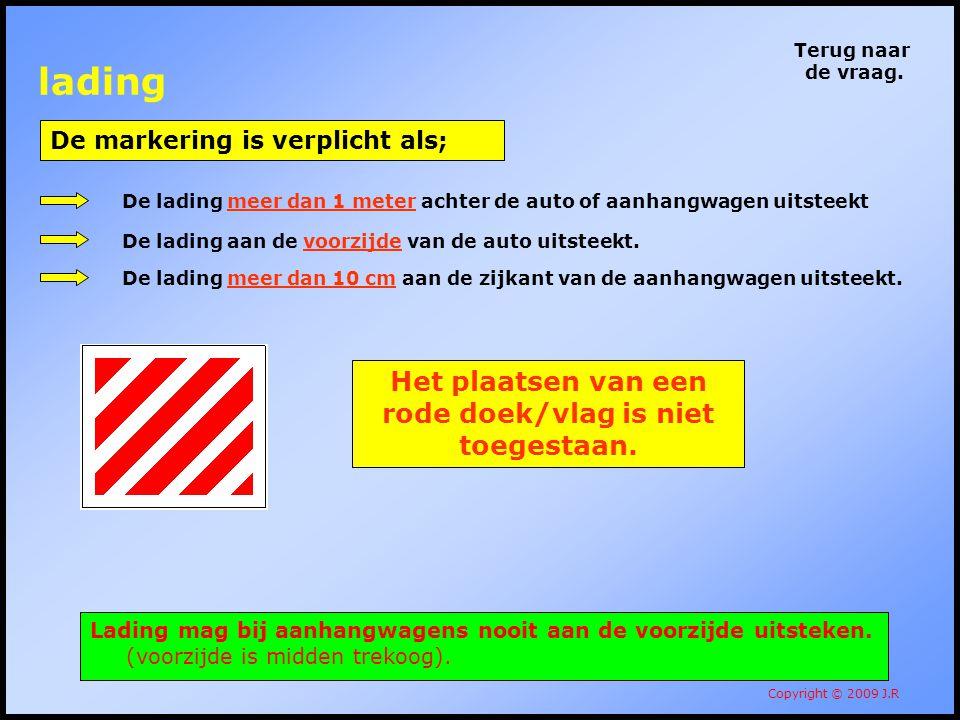 Het plaatsen van een rode doek/vlag is niet toegestaan.