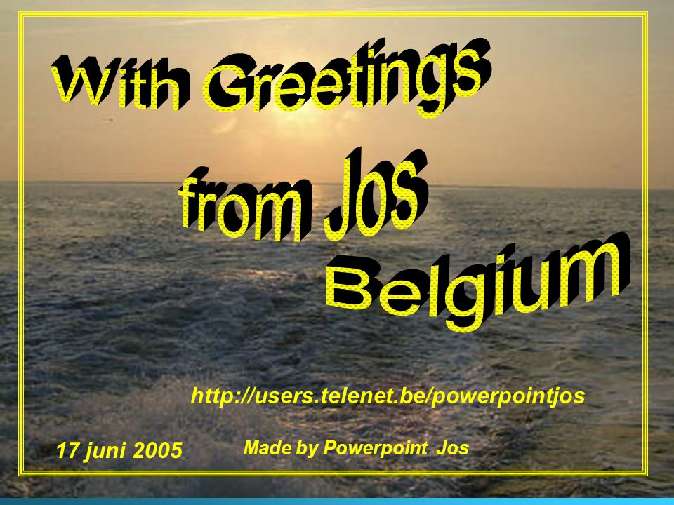 With Greetings from Jos Belgium