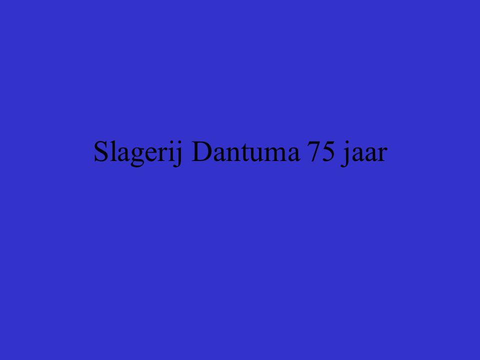 Slagerij Dantuma 75 jaar