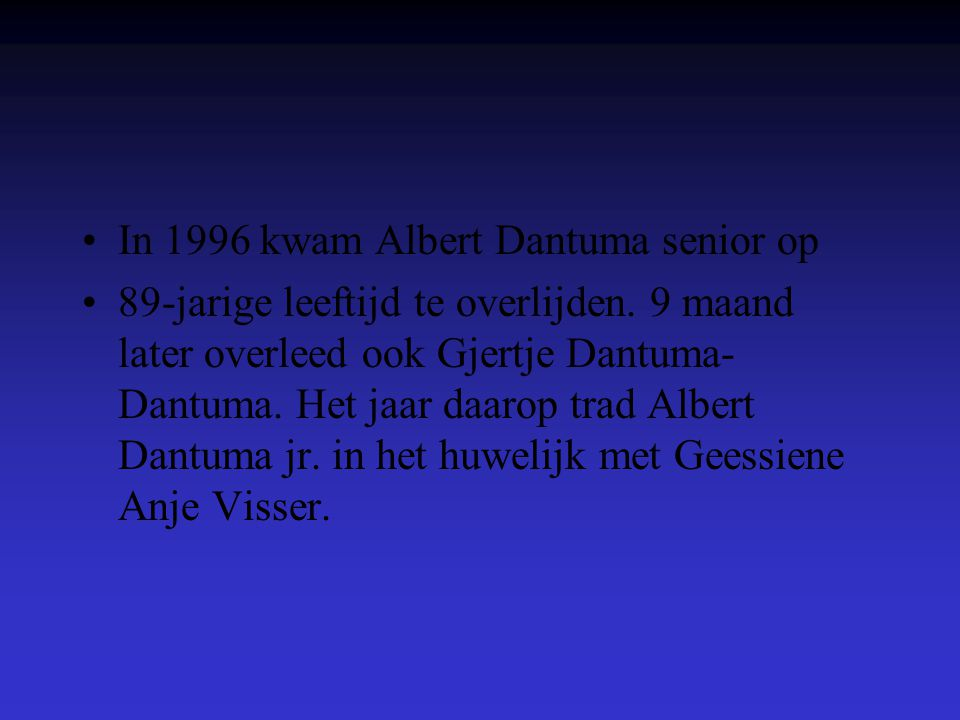 In 1996 kwam Albert Dantuma senior op