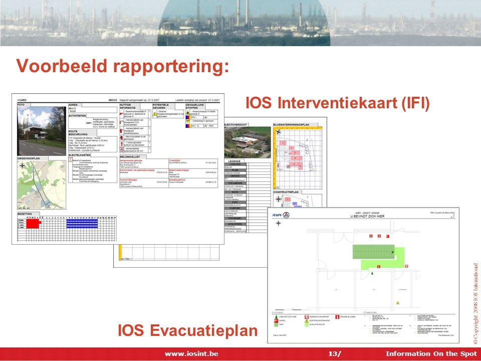 IOS Presentation NL 24/07/06 info@iosint.be Voorbeeld rapportering: