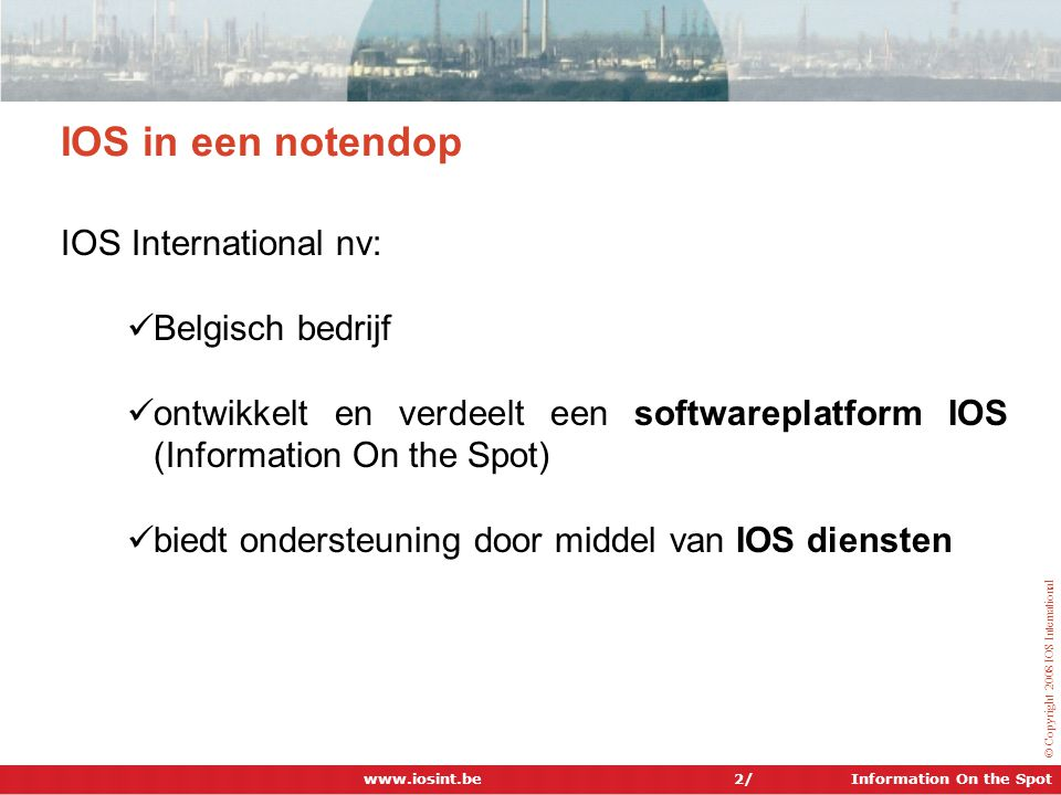IOS in een notendop IOS International nv: Belgisch bedrijf
