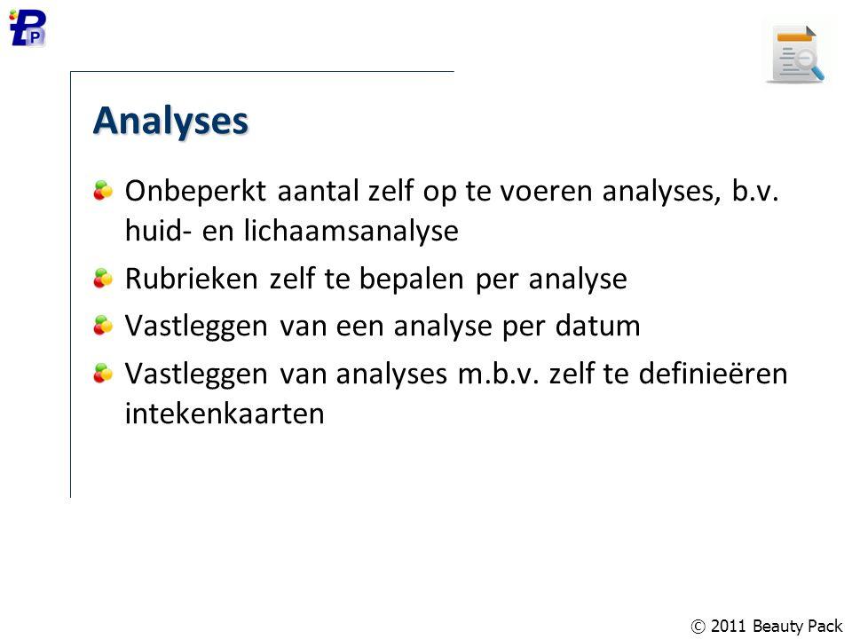 Analyses Onbeperkt aantal zelf op te voeren analyses, b.v. huid- en lichaamsanalyse. Rubrieken zelf te bepalen per analyse.