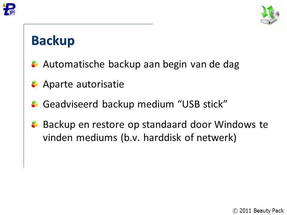 Backup Automatische backup aan begin van de dag Aparte autorisatie