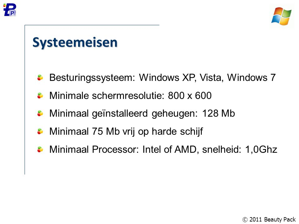 Systeemeisen Besturingssysteem: Windows XP, Vista, Windows 7