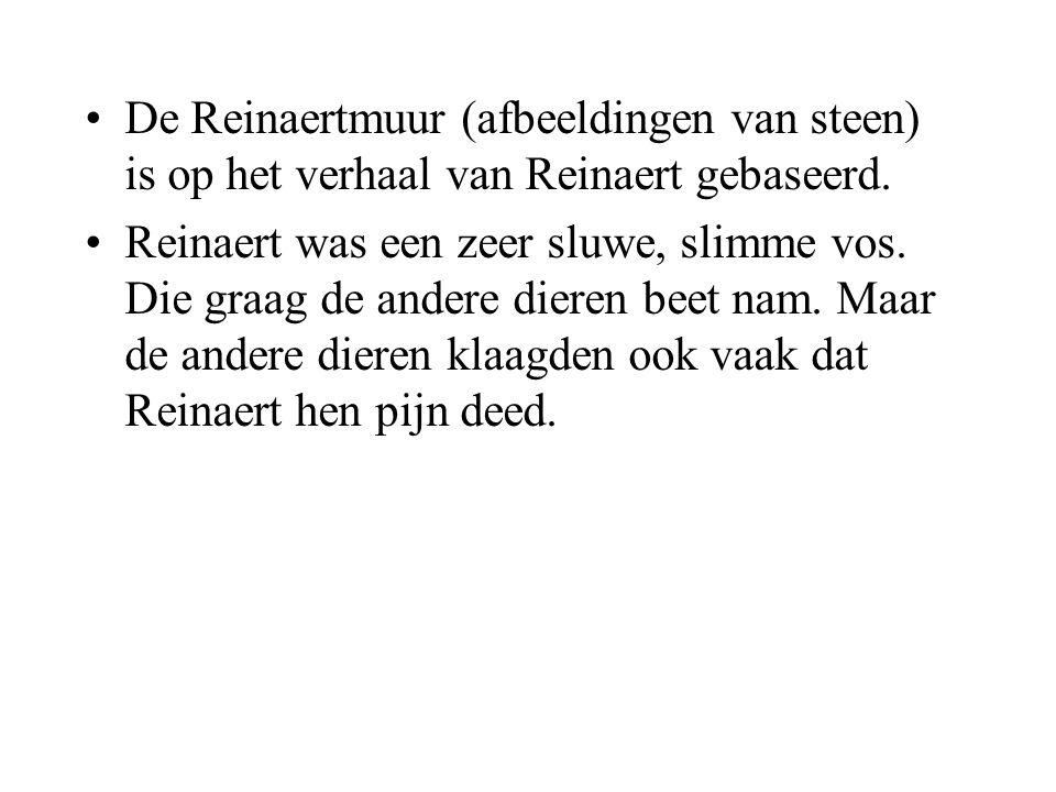 De Reinaertmuur (afbeeldingen van steen) is op het verhaal van Reinaert gebaseerd.