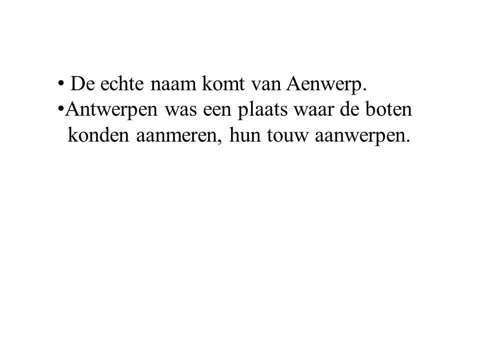 De echte naam komt van Aenwerp.