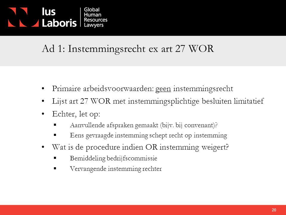 Ad 1: Instemmingsrecht ex art 27 WOR