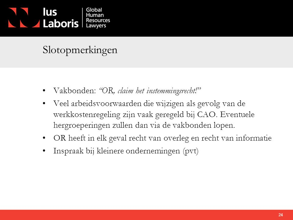 Slotopmerkingen Vakbonden: OR, claim het instemmingsrecht!