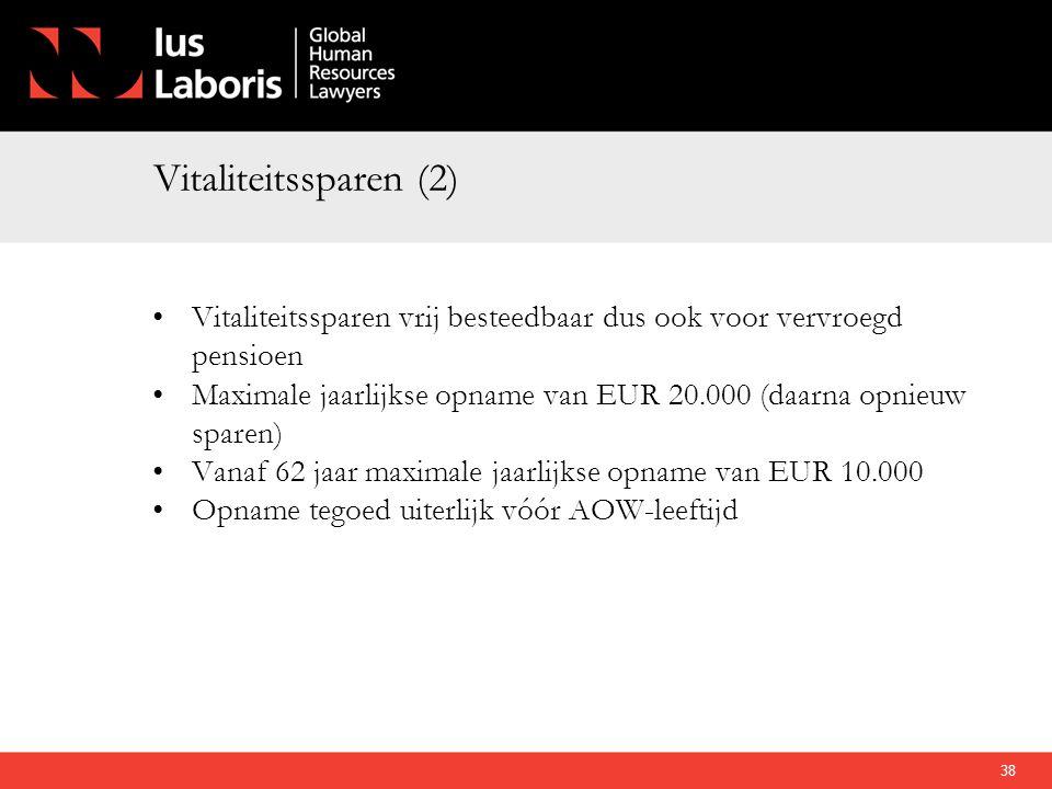 Vitaliteitssparen (2) Vitaliteitssparen vrij besteedbaar dus ook voor vervroegd pensioen.