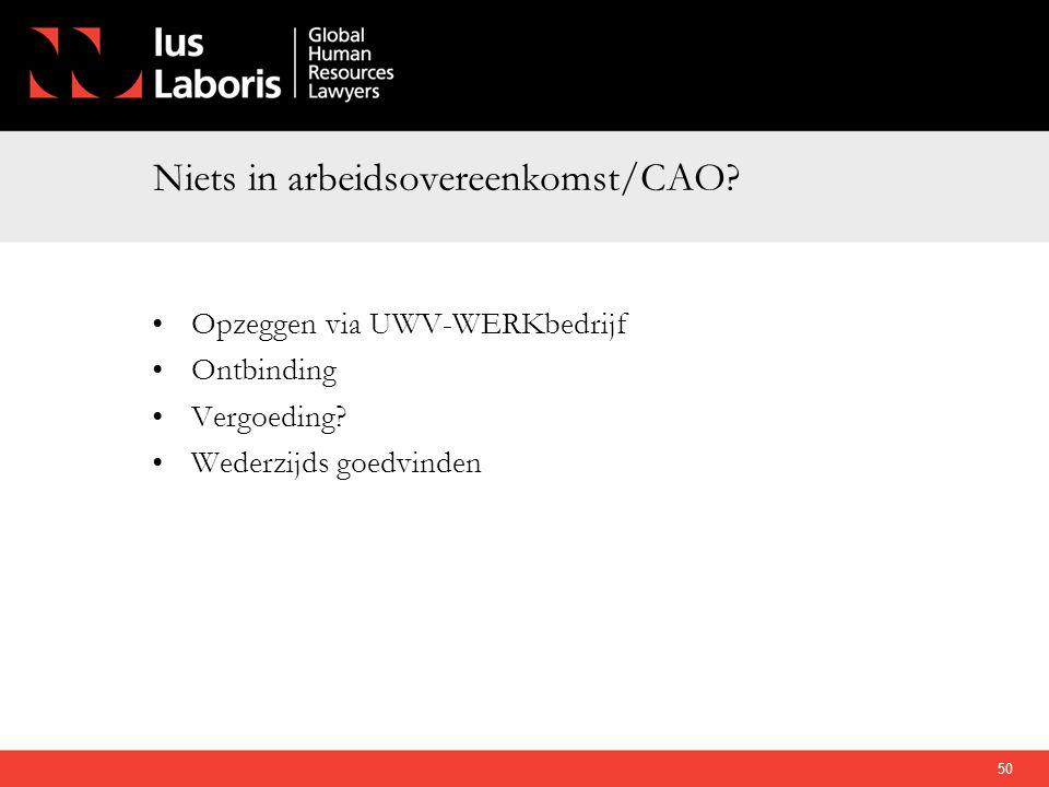 Niets in arbeidsovereenkomst/CAO