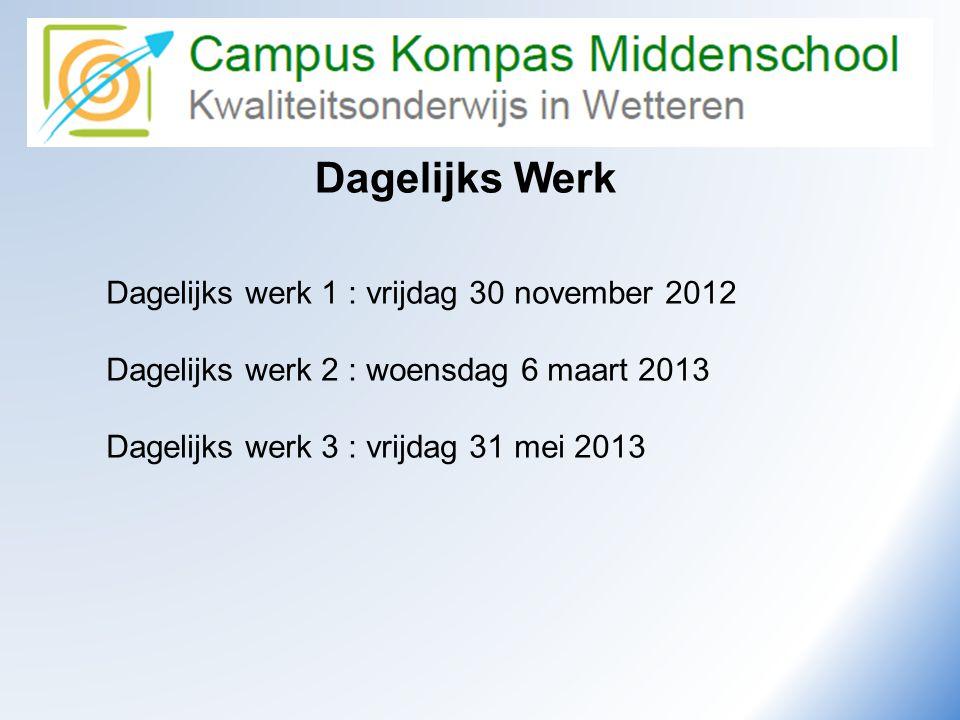 Dagelijks Werk Dagelijks werk 1 : vrijdag 30 november 2012