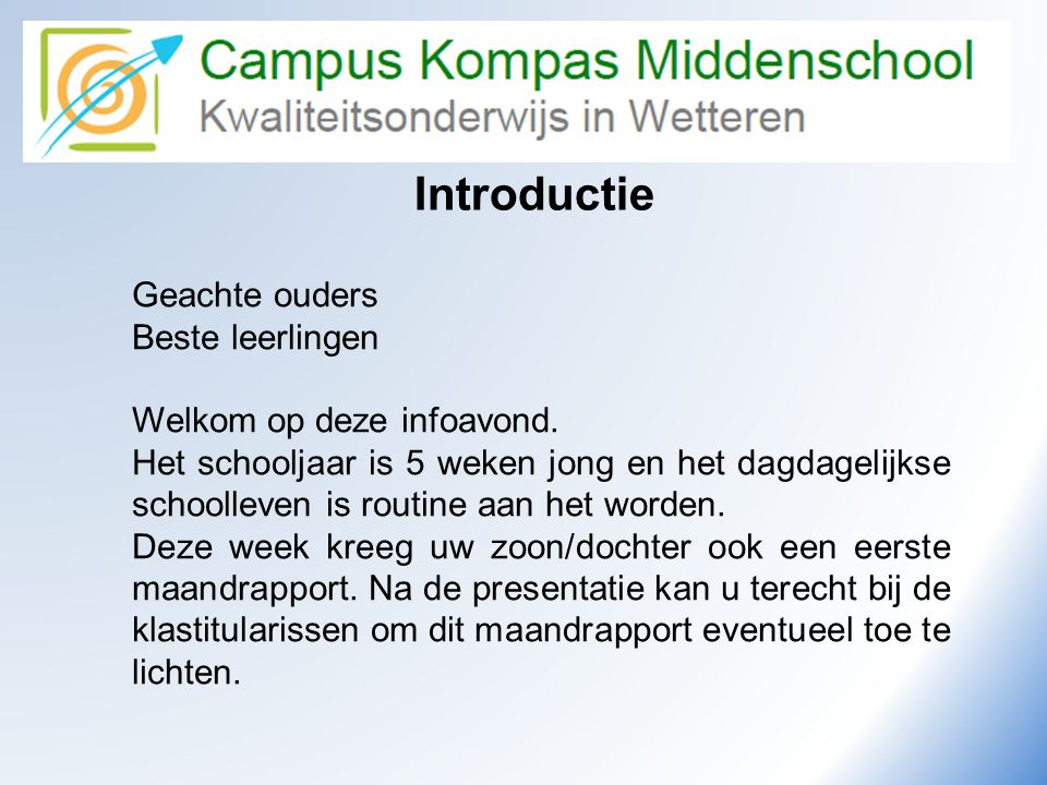 Introductie Geachte ouders Beste leerlingen Welkom op deze infoavond.