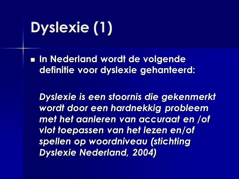 Dyslexie (1) In Nederland wordt de volgende definitie voor dyslexie gehanteerd: