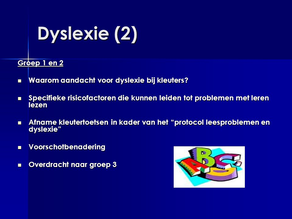 Dyslexie (2) Groep 1 en 2 Waarom aandacht voor dyslexie bij kleuters
