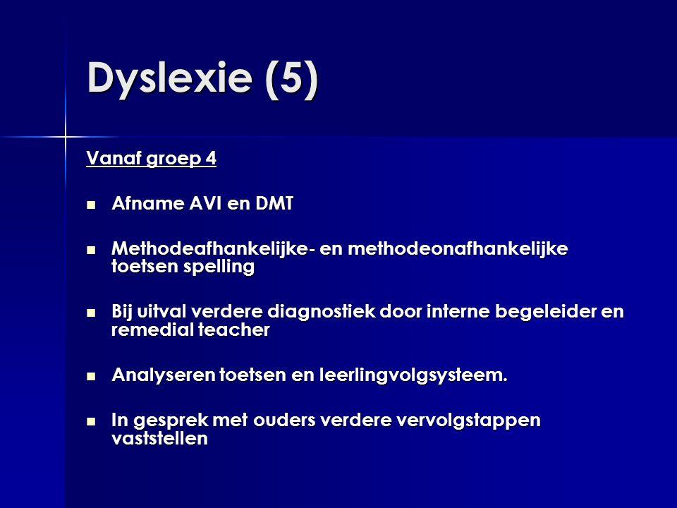 Dyslexie (5) Vanaf groep 4 Afname AVI en DMT