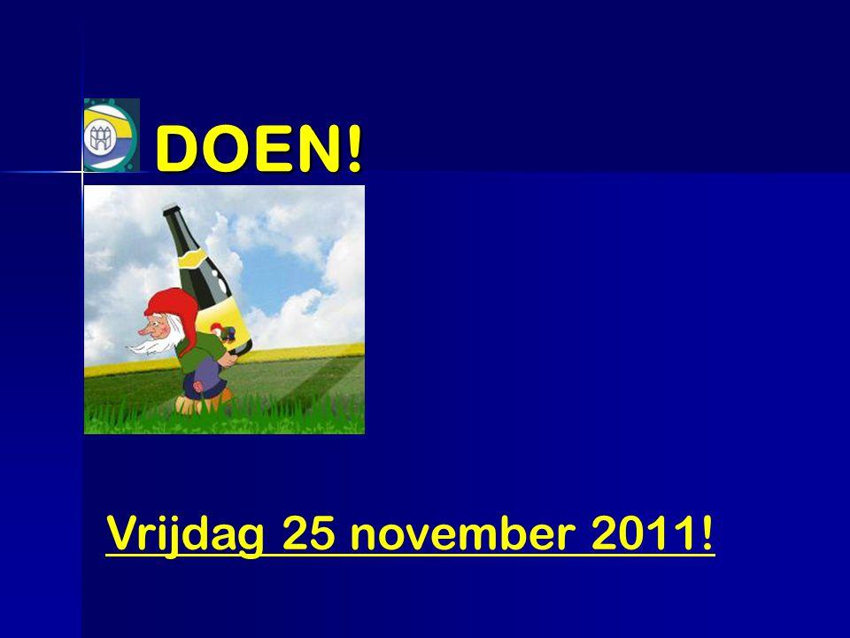 DOEN! Vrijdag 25 november 2011!