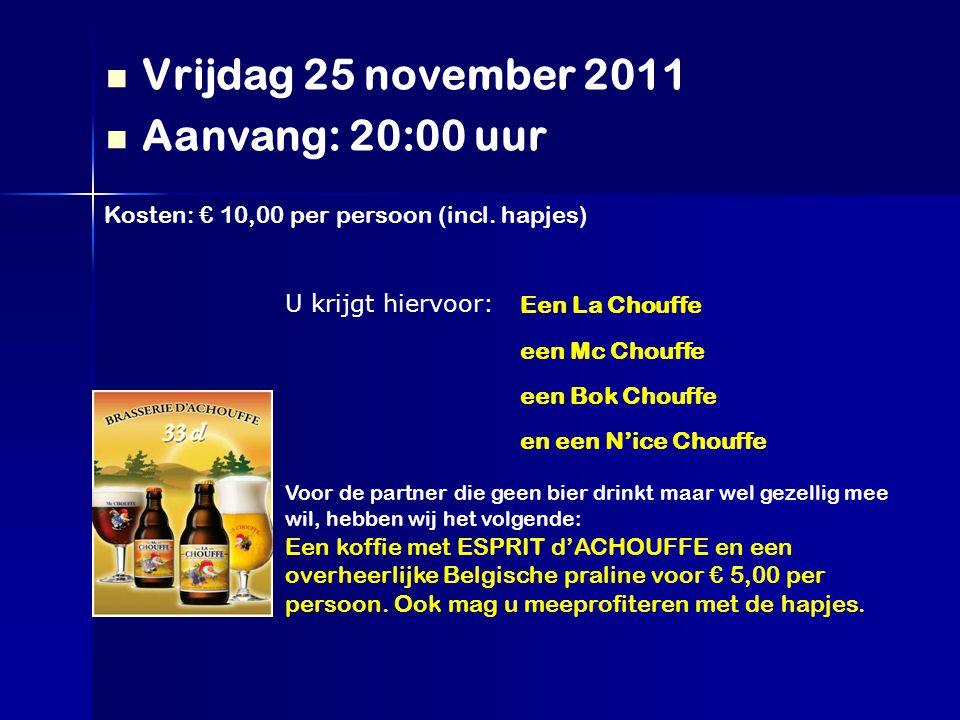 Vrijdag 25 november 2011 Aanvang: 20:00 uur