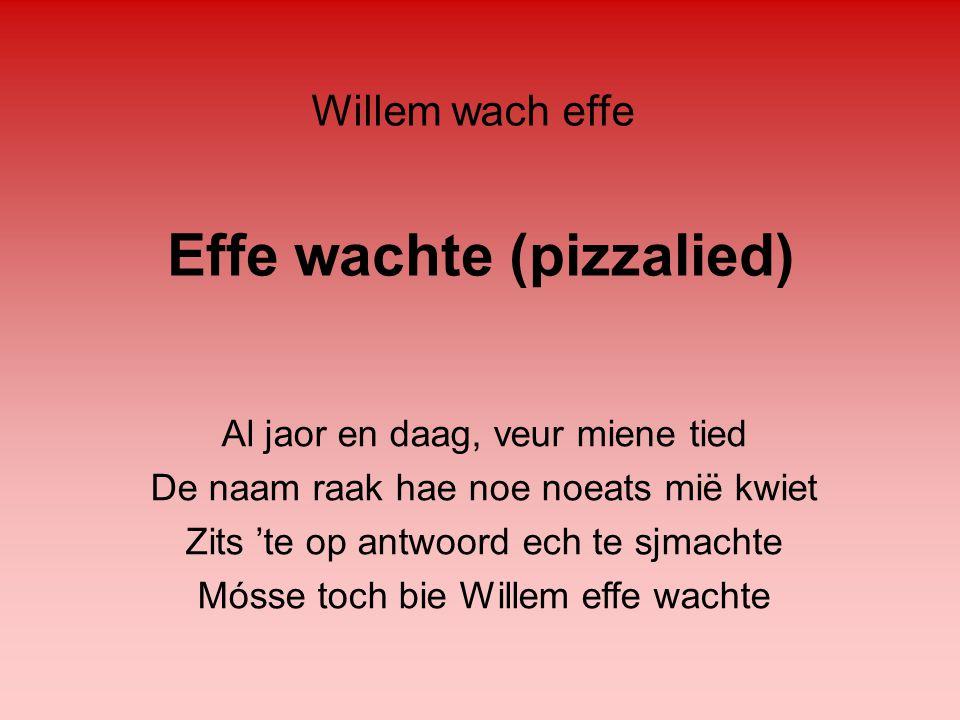 Effe wachte (pizzalied)
