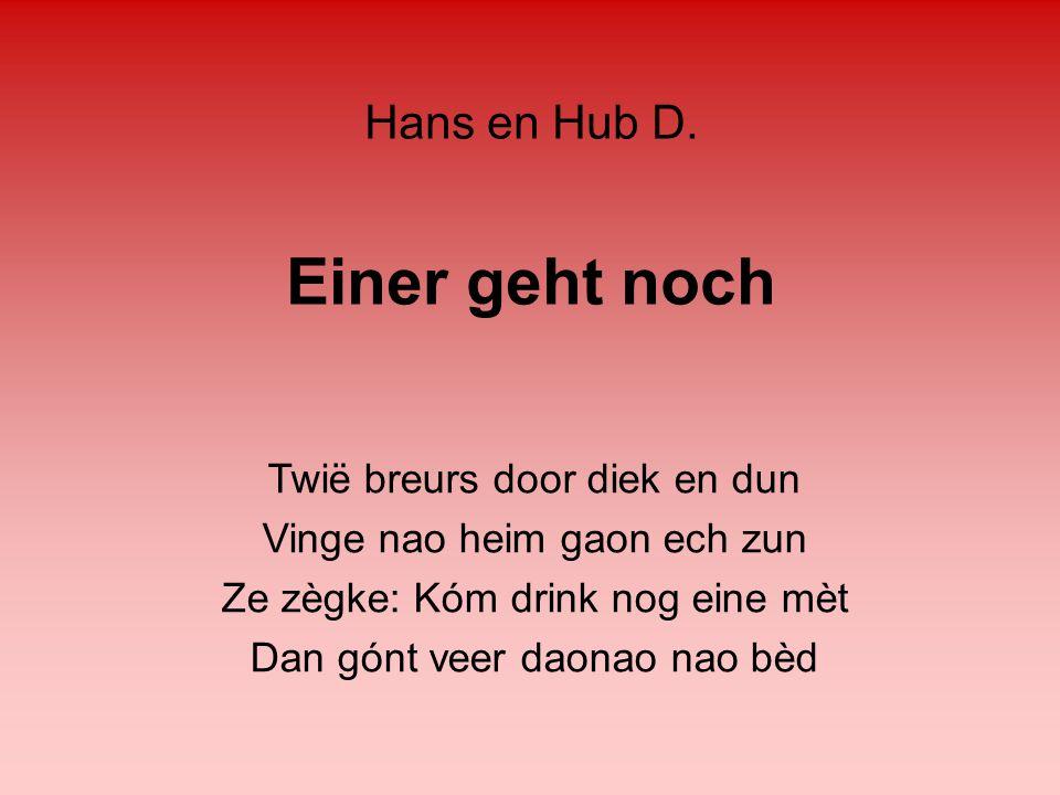 Einer geht noch Hans en Hub D. Twië breurs door diek en dun