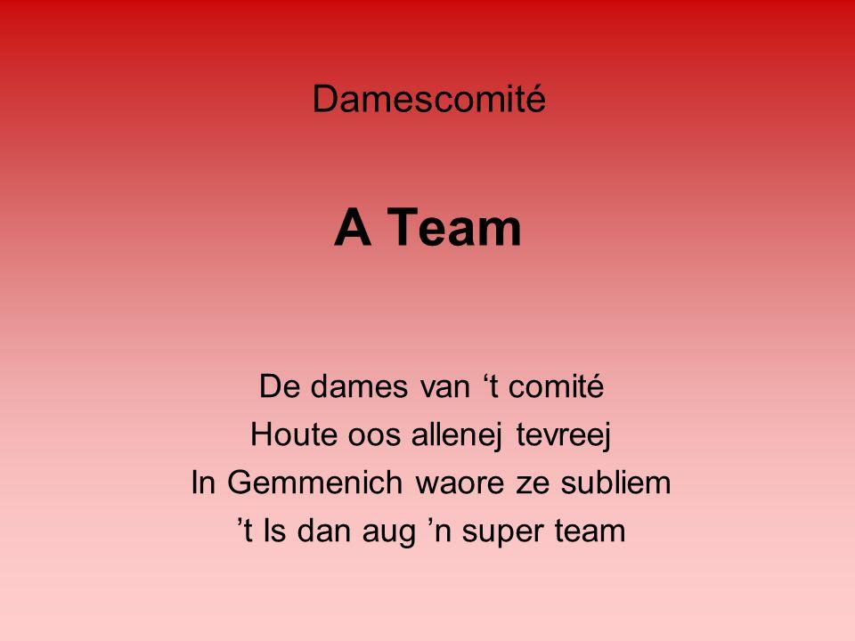 A Team Damescomité De dames van 't comité Houte oos allenej tevreej
