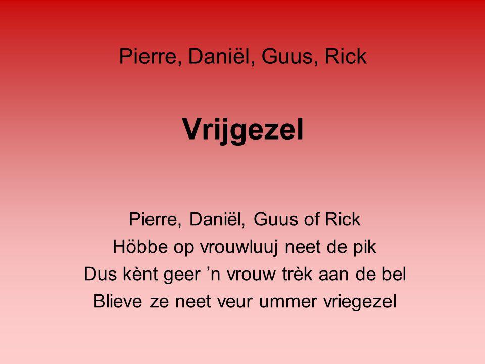 Vrijgezel Pierre, Daniël, Guus, Rick Pierre, Daniël, Guus of Rick