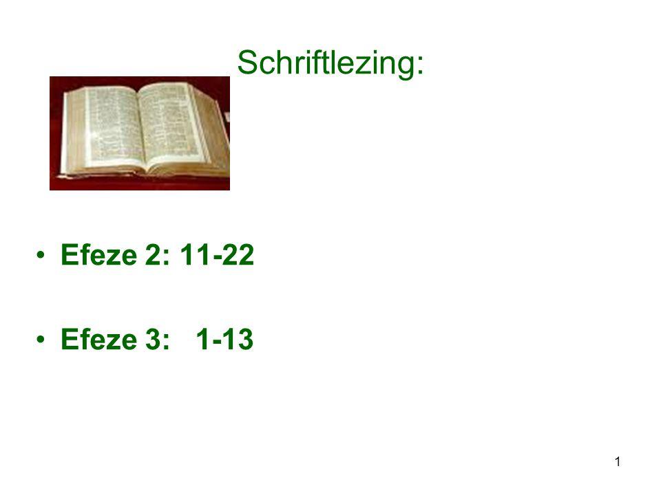 Schriftlezing: Efeze 2: 11-22 Efeze 3: 1-13