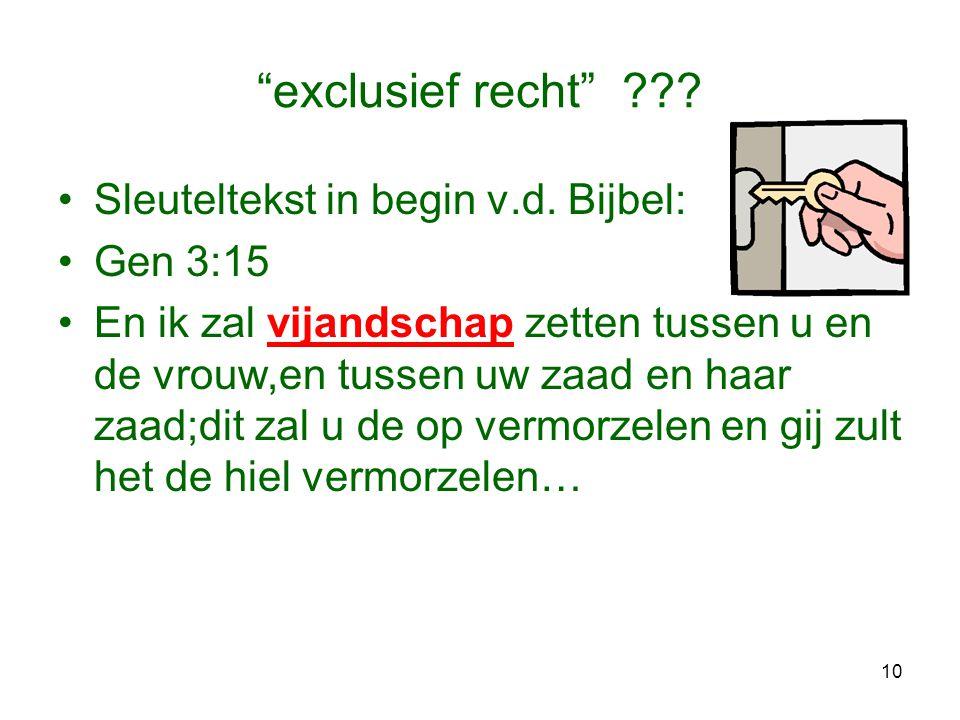 exclusief recht Sleuteltekst in begin v.d. Bijbel: Gen 3:15