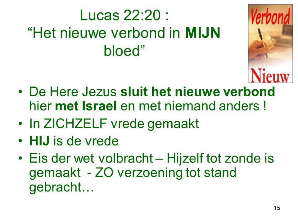 Lucas 22:20 : Het nieuwe verbond in MIJN bloed