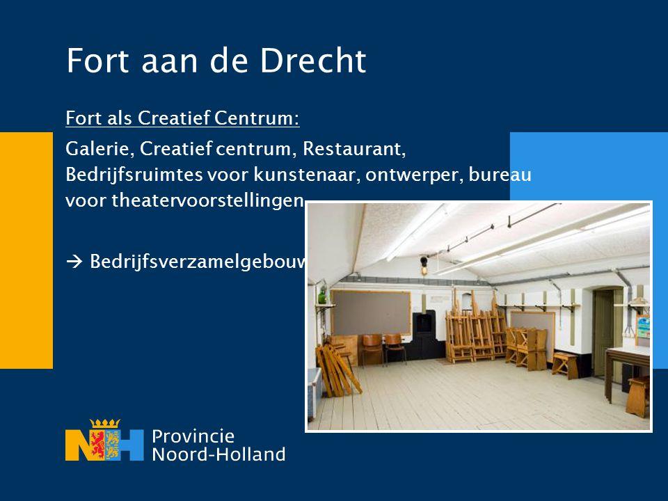 Fort aan de Drecht Fort als Creatief Centrum: