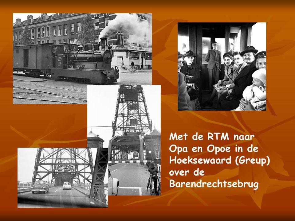 Met de RTM naar Opa en Opoe in de Hoeksewaard (Greup)