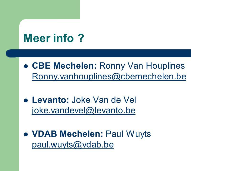 Meer info CBE Mechelen: Ronny Van Houplines Ronny.vanhouplines@cbemechelen.be. Levanto: Joke Van de Vel joke.vandevel@levanto.be.