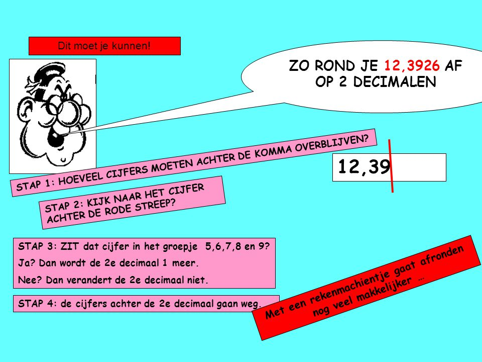 ZO ROND JE 12,3926 AF OP 2 DECIMALEN