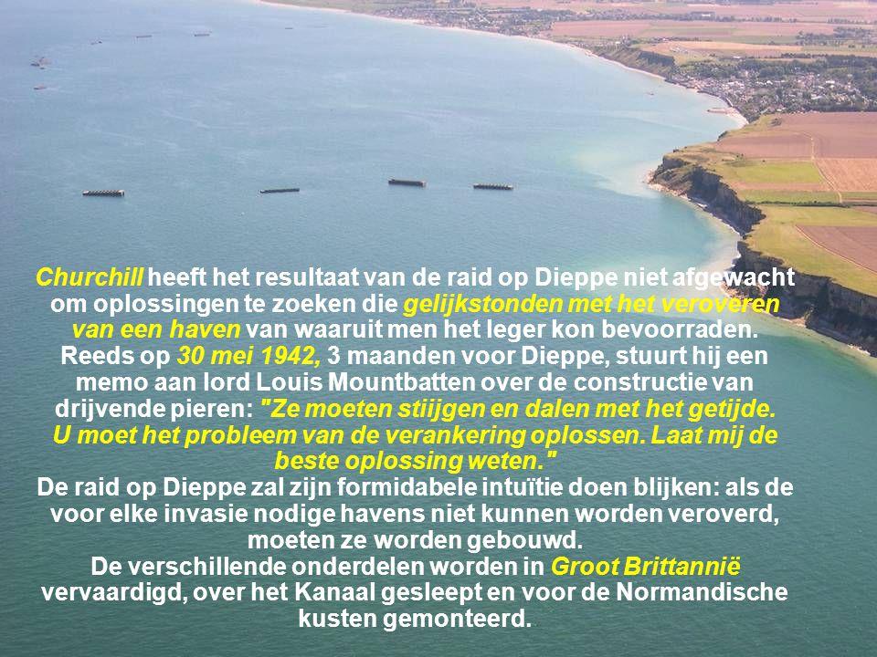 Churchill heeft het resultaat van de raid op Dieppe niet afgewacht om oplossingen te zoeken die gelijkstonden met het veroveren van een haven van waaruit men het leger kon bevoorraden.