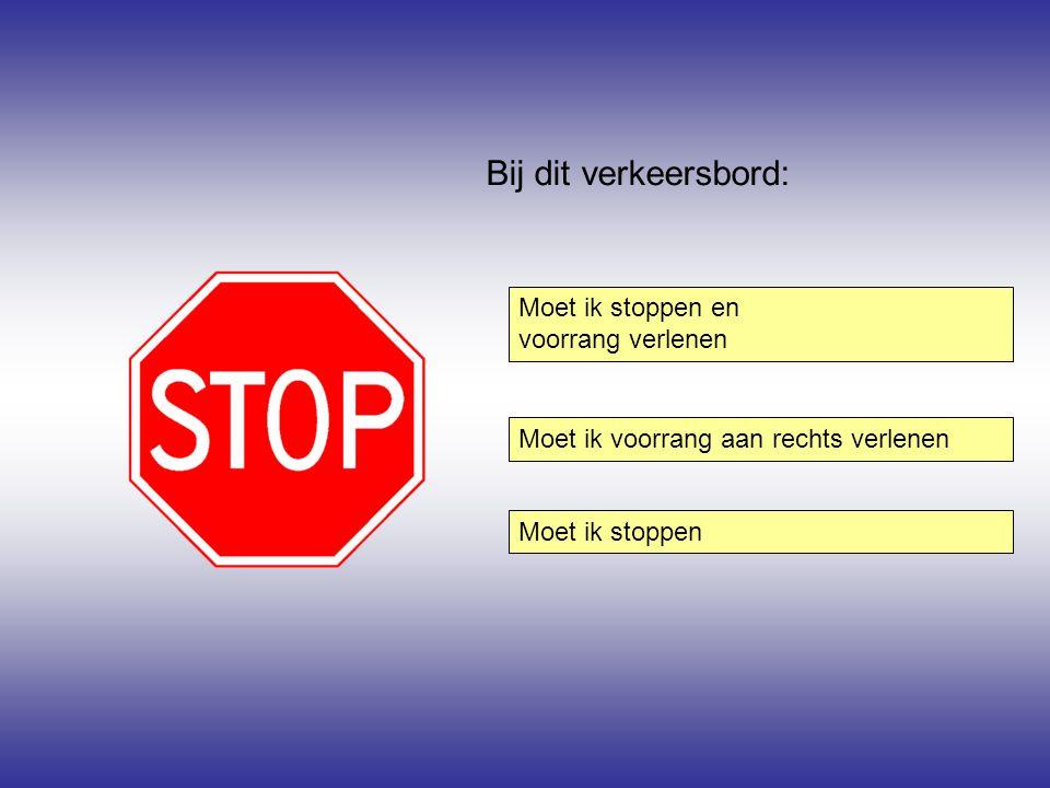 Bij dit verkeersbord: Moet ik stoppen en voorrang verlenen
