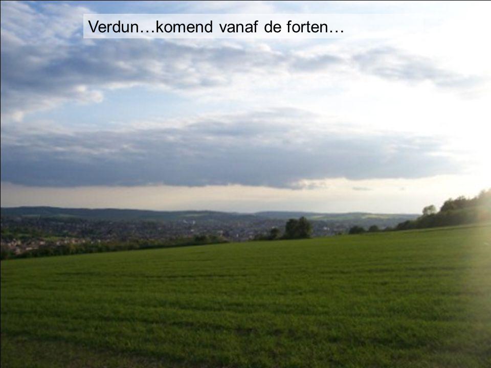 Verdun…komend vanaf de forten…
