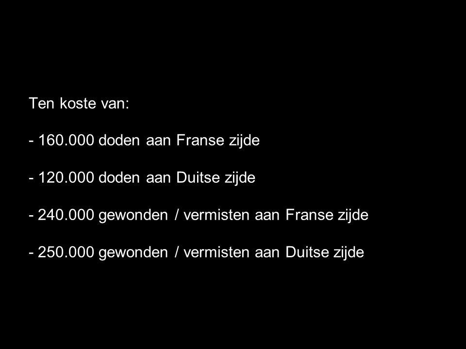 Ten koste van: - 160. 000 doden aan Franse zijde - 120