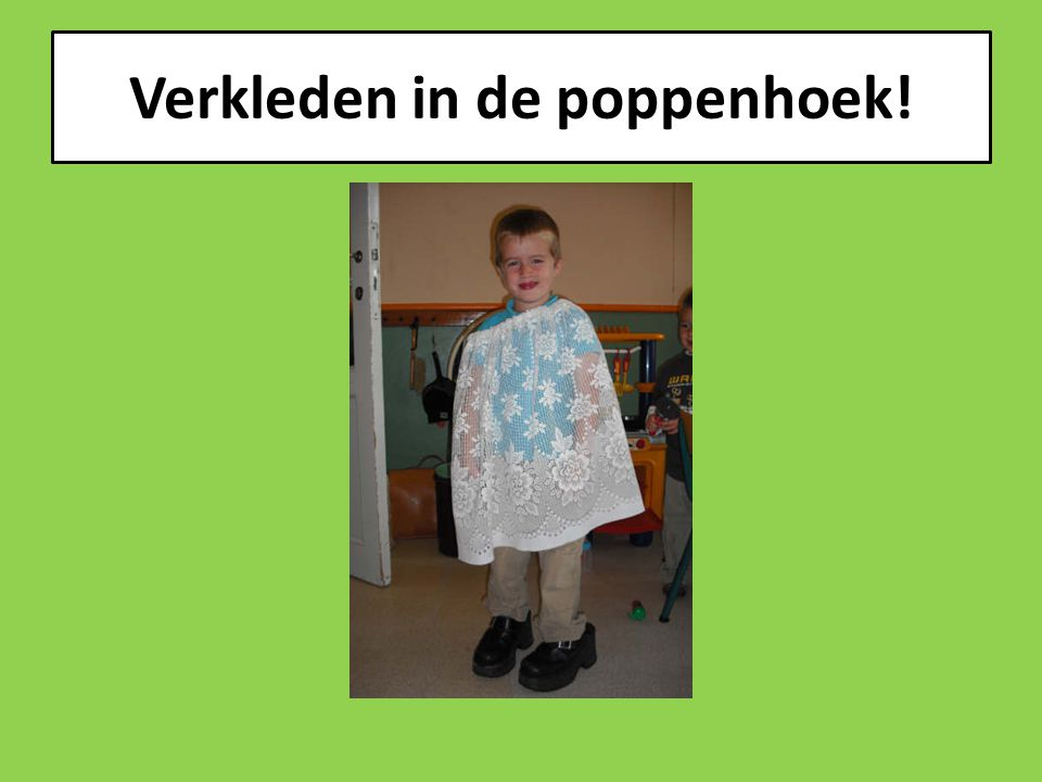 Verkleden in de poppenhoek!