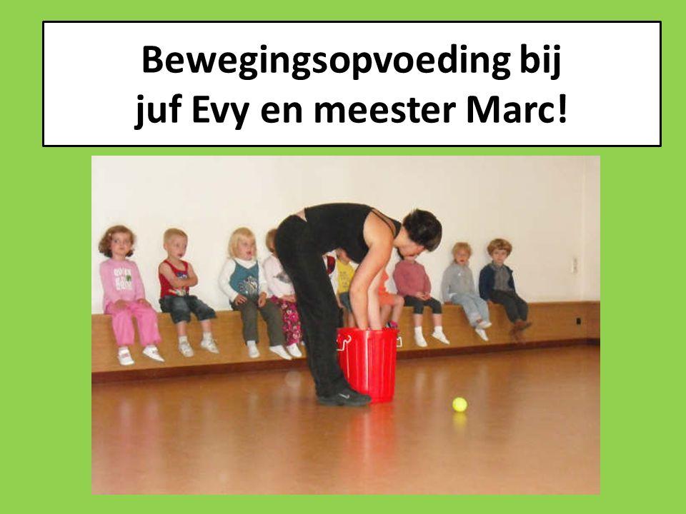Bewegingsopvoeding bij juf Evy en meester Marc!
