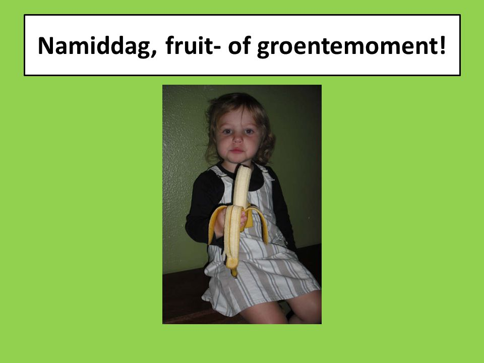 Namiddag, fruit- of groentemoment!