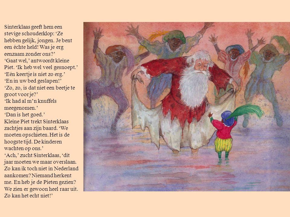 Sinterklaas geeft hem een stevige schouderklop: 'Ze hebben gelijk, jongen.