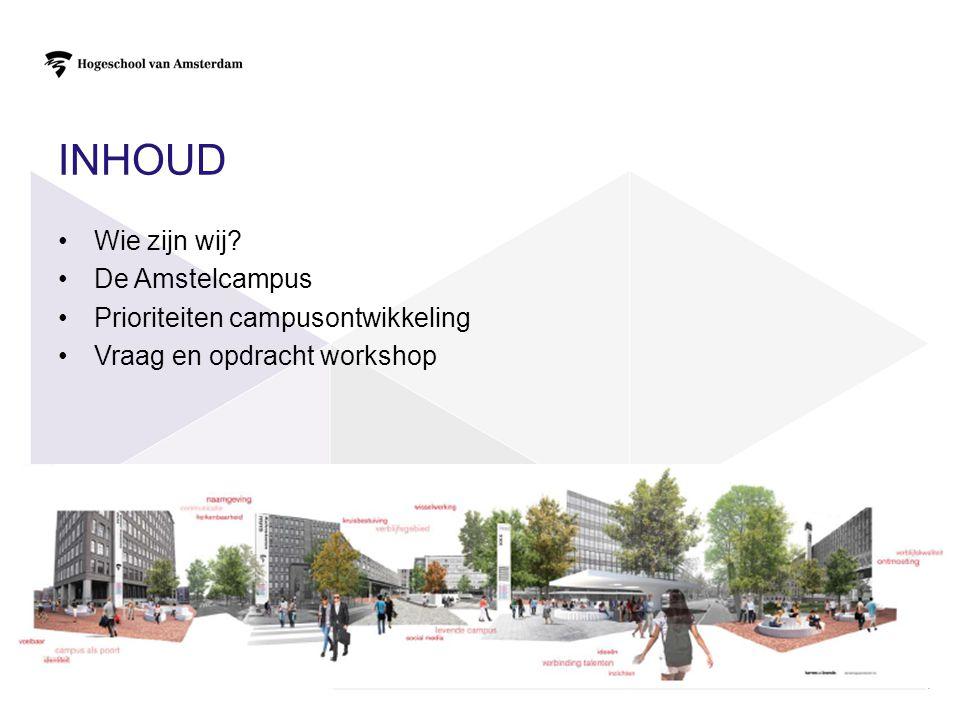 Inhoud Wie zijn wij De Amstelcampus Prioriteiten campusontwikkeling
