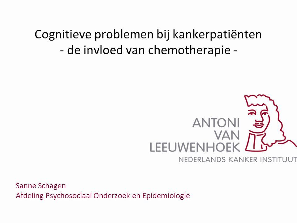 Sanne Schagen Afdeling Psychosociaal Onderzoek en Epidemiologie