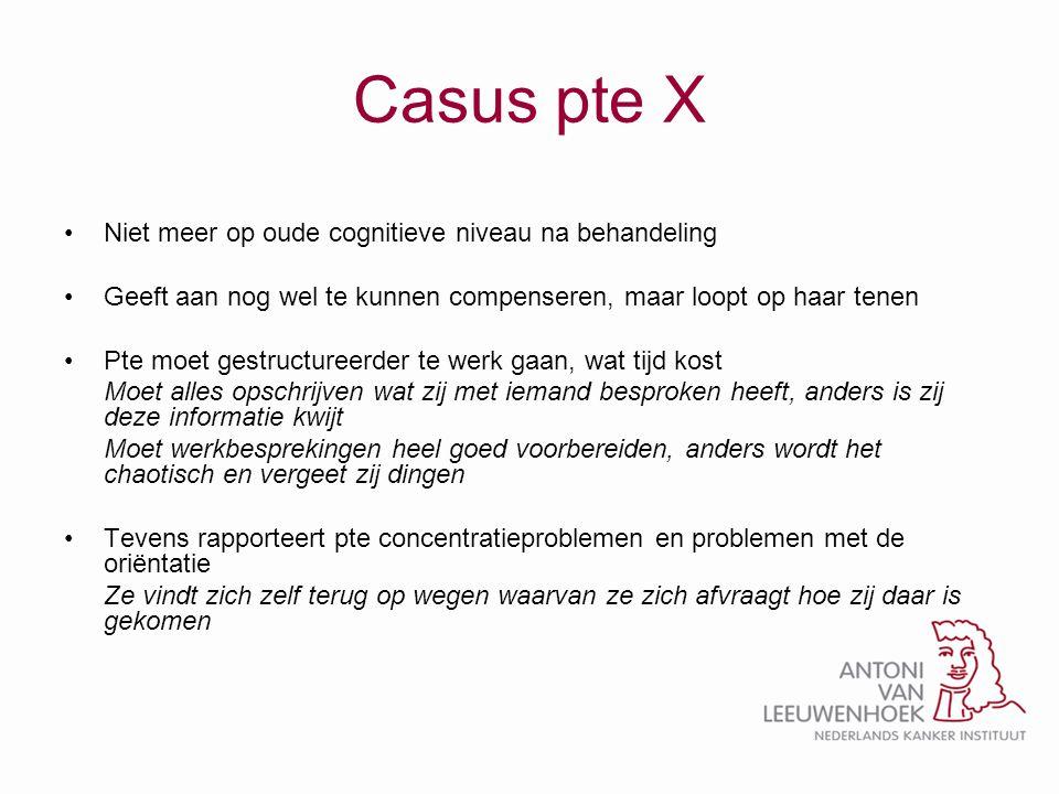 Casus pte X Niet meer op oude cognitieve niveau na behandeling