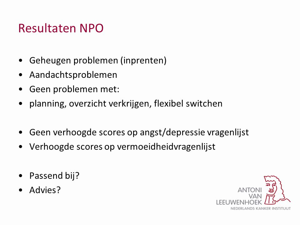 Resultaten NPO Geheugen problemen (inprenten) Aandachtsproblemen