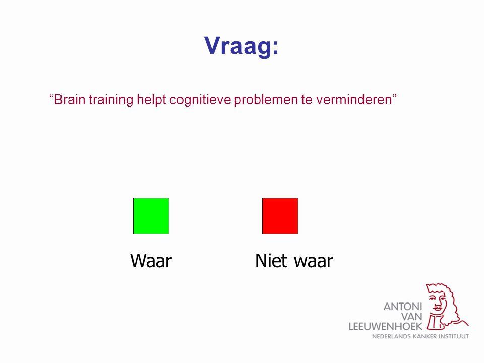 Vraag: Brain training helpt cognitieve problemen te verminderen