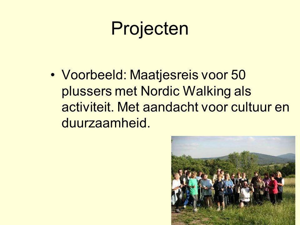 Projecten Voorbeeld: Maatjesreis voor 50 plussers met Nordic Walking als activiteit.