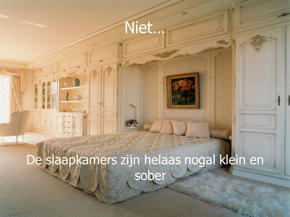 De slaapkamers zijn helaas nogal klein en sober