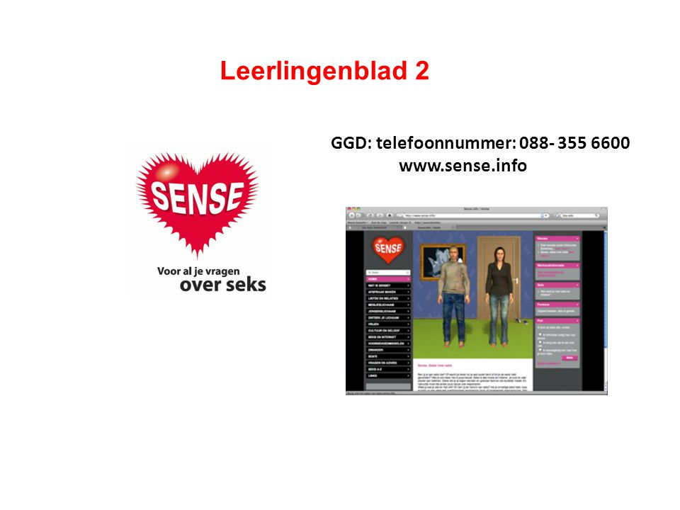 Leerlingenblad 2 GGD: telefoonnummer: 088- 355 6600 www.sense.info