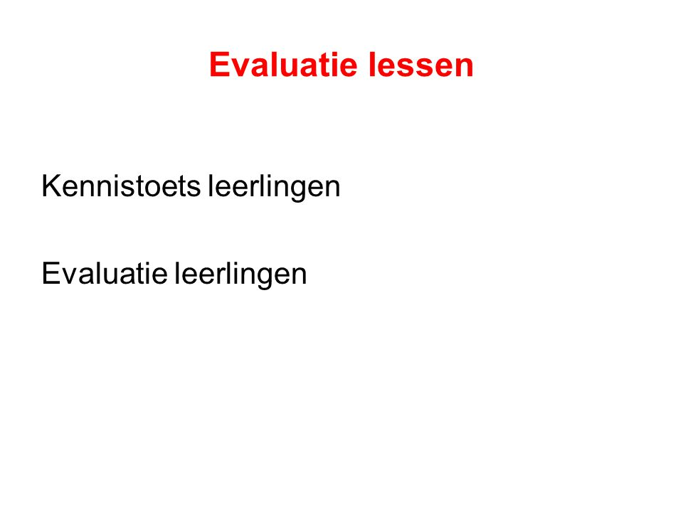 Evaluatie lessen Kennistoets leerlingen Evaluatie leerlingen